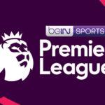 أزاحت السعودية من طريقها: beIN SPORTS تفوز مجدّدا بحقوق الدوري الإنجليزي الممتاز